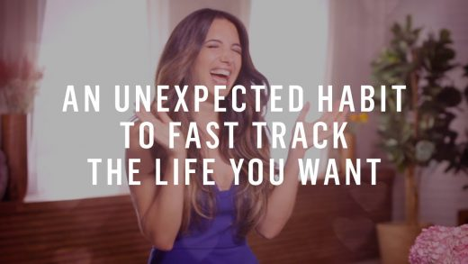 """One Simple Habit To """"Fast Track"""" The Life You Want"""