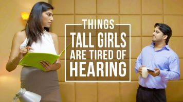 Things Tall Girls Are Tired Of Hearing