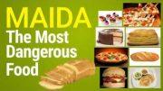 Maida – The Most Dangerous Food