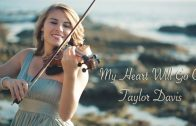 My Heart Will Go On (Titanic) Taylor Davis – Violin