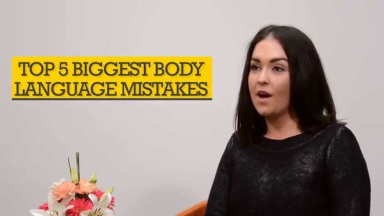 Top Five Biggest Body Language Mistakes