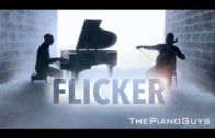 Flicker – The Amazing Piano Guys